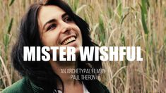 Mister Wishful is an Archetypal Documentary film, created and directed by award-winning film maker Paul Zaza Theron.