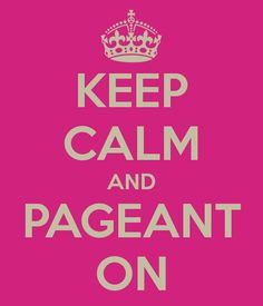 Pageant On. This summer!!! So excited, have a year to go but I can't wait!!!!