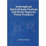 Interregional input-output analysis and Dutch regional policy problems / Jan Oosterhaven Aldershot, Hampshire, England : Gower, cop. 1981