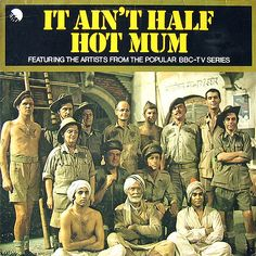 It Ain't Half Hot Mum - a brilliantly funny sitcom in its day, that would sadly be most un-PC today. 1970s Childhood, My Childhood Memories, Comedy Tv, Comedy Show, British Comedy, British Sitcoms, British History, Bbc Tv Series, Television Program