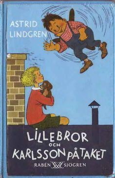 Karlsson on the Roof by Astrid Lindgren