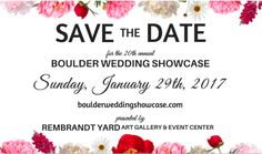 Save the date for the upcoming Boulder Wedding Showcase! #rembrandtyard  #bouldertheater