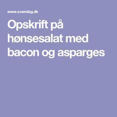 Opskrift på hønsesalat med bacon og asparges