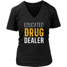 Educated Drug Dealer Pharmacist T-shirt