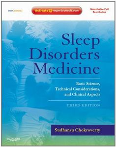 Sleep Disorders Medicine: Basic Science, Technical Considerations, and Clinical Aspects, Expert Consult - Online and Print by Sudhansu Chokroverty, http://www.amazon.com/dp/B0041KLC4S/ref=cm_sw_r_pi_dp_imS8sb0KS0VJM