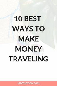 10 Easy Ways To Make Money Traveling