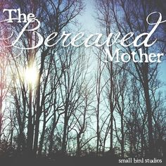 The Bereaved Mother is… March 25, 2013 by Franchesca 18 Comments     the woman standing in front of you at the checkout line on the verge of tears because she just dropped the jar of pickles, the cashier who seems she could care less about her job, but had to return to work much too soon after her loss, the woman at work who tells you she doesn't want any kids but isn't telling you that she's been trying for years only to have suffered numerous miscarriages, the woman who cries in her car becaus