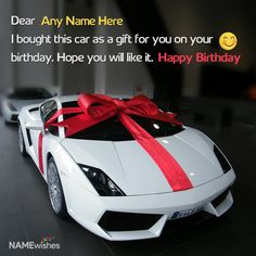 Awesome Virtual Car Birthday Gift With Name Wish. Send a beautiful Car as a gift to your friends and family on their Birthday and tell them how important they are for your. Try this car birthday gift with name.