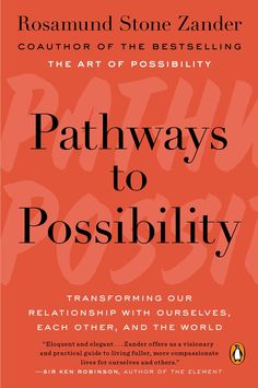 Get Unstuck: An Excerpt from 'The Art of Possibility', by Rosamund Stone Zander
