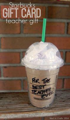Starbucks Gift Card Teacher Gift - Mad in Crafts