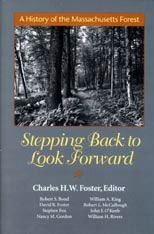 Stepping Back to Look Forward — Charles H. W. Foster | Harvard University Press