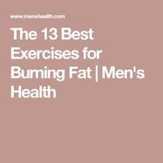 The 13 Best Exercises for Burning Fat | Men's Health