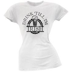 St. Patricks Day - Drink Till Im Irish White Soft Juniors T-Shirt
