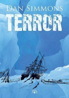 Książka Terror autorstwa Simmons Dan , dostępna w Sklepie EMPIK.COM w cenie 49,49 zł . Przeczytaj recenzję Terror. Zamów dostawę do dowolnego salonu i zapłać przy odbiorze!