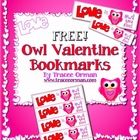 "Free Owl Valentine Bookmarks for Valentine's Day  ""Love is Owl You Need"" Valentine's Day bookmarks - one page with five bookmarks per page. A great..."