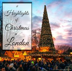 The 9 Highlights of Christmas in London! From markets to ice skating, theatre to carol concerts, there's no shortage of things to experience during the Christmas season in London.