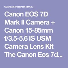 Canon EOS 7D Mark II Camera + Canon 15-85mm f/3.5-5.6 IS USM Camera Lens Kit The Canon Eos 7d Mk 2 Camera is considered the result of enhancing the magnificent 7d Body. Canon does it once more with this Canon Digital camera. Much faster, Tougher. Designed for Action. If you're searching to acquire a sports shooter then you've stumbled upon it. The Canon Eos 7d Mark II camera body is not exclusively a thrill seeker camera it's priced quite well also. It is the Ferrari for just a commodore…