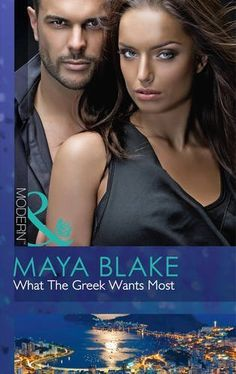 What The Greek Wants Most (Mills & Boon Modern) (The Untamable Greeks - Book Romance Novels, My Books, Greeks, Reading, Movie Posters, Pictures, Library Ideas, Writers, Maya