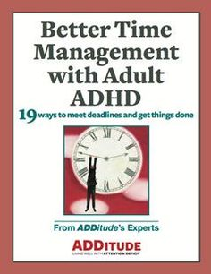 Time Management and Organization Help for ADD Adults | ADDitude - ADHD & LD Adults and Children time management work from home time management
