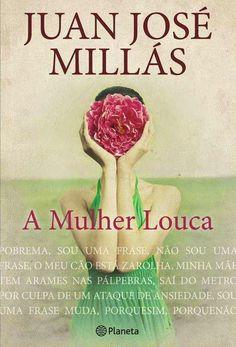 Livros e marcadores: Passatempo: A Mulher Louca de Juan José Millás