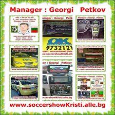 Manager : Georgi Petkov - Soccer - Show - Kristi ; www.soccershowKri... ; E - mail : soccershow1@abv.bg; Skype : footballman65 ; GSM : +359 876 703 783 ; + 359 888 872 668