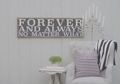 Forever And Always No Matter What Sign by TheHouseofBelonging, $125.00