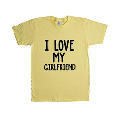 I Love My Girlfriend Boyfriend Loving Lovers Relationship Relationships Dating Dates Date Unisex Adult T Shirt SGAL3 Unisex T Shirt