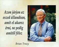 Brian Tracy Bryan Tracy, Buddha Wisdom, Motivational Quotes, Inspirational Quotes, Biker Quotes, Beautiful Love Quotes, Mind Tricks, Affirmation Quotes, Work Quotes