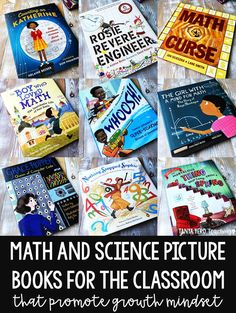 Read about ten math and science picture books that can be used as read alouds in your classroom. These books promote growth mindset and a love of learning! Perfect for 3rd grade, 4th grade, and 5th grade.