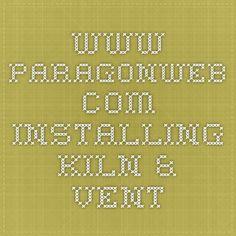 www.paragonweb.com  installing kiln & vent