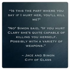Jace and Simon (City of Glass ~ Mortal Instruments) Quote