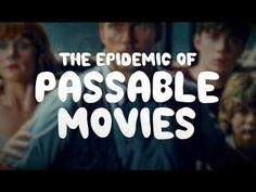 The Epidemic of Passable Movies https://youtu.be/Ukk5TJL27pE #timBeta