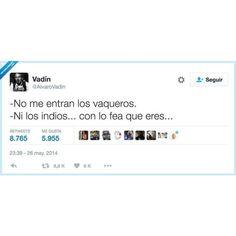 No me entra nada ni nadie por AlvaroVadin en Twitter #entrar #fea #indios #vaqueros #humor #vistoenlasredes #memondo