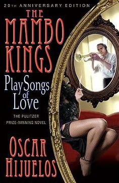 The Mambo Kings Play Songs of Love by Oscar Hijuelos //  Cesar and Nestor Castillo move to New York from Cuba in 1949 to form a mambo band, and eventually play on I Love Lucy.
