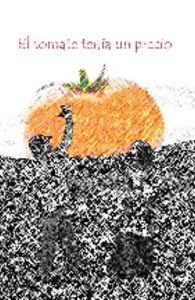 Nuflick - El tomate tenía un precio  La agricultura es un trabajo duro que no se recompensa justamente.