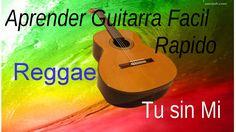 21) Aprender Guitarra Reggae Tu sin mi