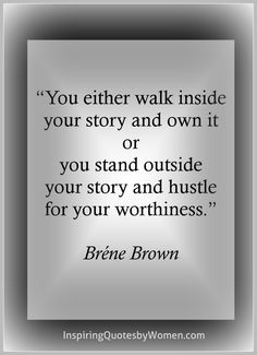 Feeling Honored and Accepted Enough to Be Real   Two-Minute Tune-Up Rising Strong, Good Advice, Life Advice, Woman Quotes, Quotes To Live By, Me Quotes, Story Quotes, Brené Brown, Favorite Quotes