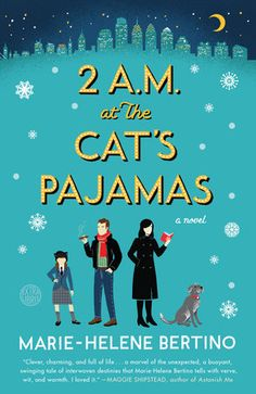 2 A.M. at The Cat's Pajamas by Marie-Helene Bertino   NPR's Best Books of 2014 selection  PopSugar 2014 Must Reads selection  L Magazine 2014 Gift Guide  Kansas City Star – 100 best books of 2014 Selection  BuzzFeed – The 22 Most Exciting Literary Debuts Of 2014 Selection