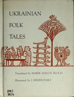 Ukrainian folk tales. Translated from the original collections of Ivan Rudchenko and Maria Lukiyanenko. Illustrated by J. Hnizdovsky. Published 1964 by Coward-McCann in New York .