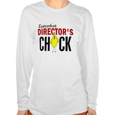 Executive Director's Chick T Shirt, Hoodie Sweatshirt