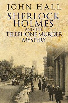 Sherlock Holmes and the Telephone Murder Mystery by John Hall - BookBub Sherlock Books, Sherlock Holmes Book, Murder Mysteries, Cozy Mysteries, Sleepover Activities, Sleepover Party, Spa Party, Fiction And Nonfiction, Fiction Novels