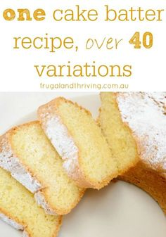 One basic cake batter recipe - infinite variations. A few pantry staples and whatever else you have this week to make a great cake easily and quickly. Sponge Cake Recipes, Easy Cake Recipes, Baking Recipes, Easy Lemon Sponge Cake Recipe, Baking Tips, Kitchen Recipes, Pear And Almond Cake, Almond Cakes, Easy Cake Batter Recipe