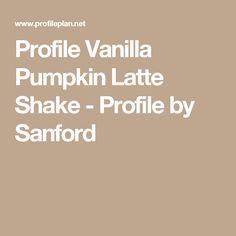 Profile Vanilla Pumpkin Latte Shake - Profile by Sanford