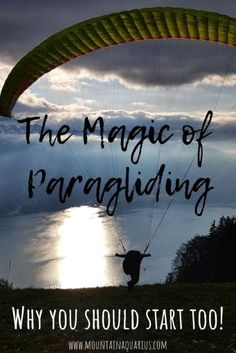 Paragliding in Interlaken, Switzerland. The Magic of Paragliding. WARNING: Don't read this article if you don't want to start paragliding yourself!