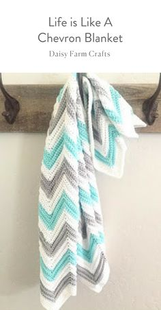 Life is Like A Chevron Blanket - Daisy Farm Crafts Blog