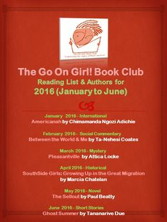The Go On Girl! Book Club's 2016 January thru June reading list and guest authors.  Join us at www.goongirl.org ... read with us!