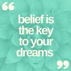 #Believe #dreams