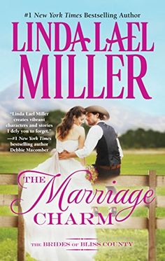 The Marriage Charm (Brides of Bliss County Book 2) by Linda Lael Miller