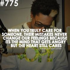 when you truly care for someone, their mistakes never change our feelings....