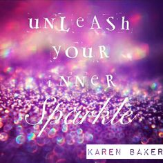 Unleash your inner sparkle! We all have the potential for greatness x